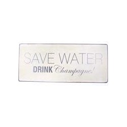 Tekstbord Save water drink champagne