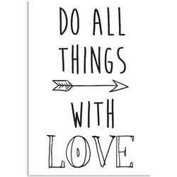 Do all things with love - Tekst poster - Zwart wit poster - A2 + Fotolijst wit