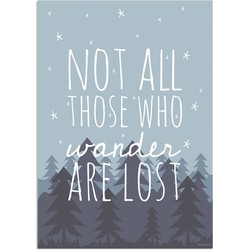 Not all those who wander are lost - Tekst poster - Landschap - A2 + Fotolijst wit
