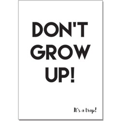Zwart wit ansichtkaart - Don't grow up - DesignClaud