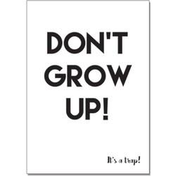 Zwart wit ansichtkaart - Don't grow up - DesignClaud