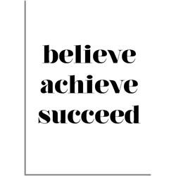 Believe achieve succeed - Tekst poster - Zwart wit - A2 + Fotolijst zwart