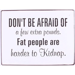 Muurplaat Fat people are harder to kidnap