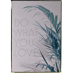Bloomingville Afbeelding in Lijst 70 x 100 cm - Do What You Love