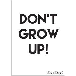 Don't grow up - Kinderkamerposter - A2 + Fotolijst wit
