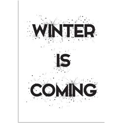 Winter is coming - Tekst poster - Zwart Wit poster - A2 + Fotolijst wit