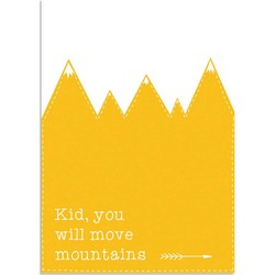 Kid You'll Move Mountains - Geel - Okergeel kinderposter - A2 + Fotolijst wit