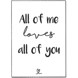Zwart wit ansichtkaart - All of me loves all of you - DesignClaud