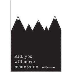 Kid You'll Move Mountains - Zwart wit poster  - A2 + Fotolijst wit