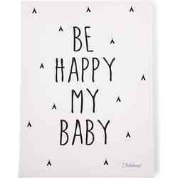 Childhome Schilderij 30x40 cm Zwart/Wit - Be Happy My Baby