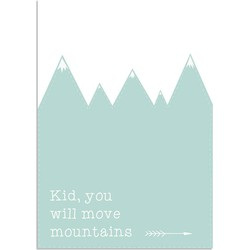 Kid You'll Move Mountains - Mint - Mintgroen - A2 + Fotolijst wit