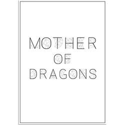 Mother of dragons - Tekst poster - Zwart Wit poster - A2 + Fotolijst zwart