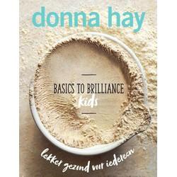 Basics To Brilliance - Kids, Donna Hay