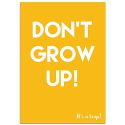 Don't grow up  it's a trap - Kinderkamer poster -  Geel wit - A2 + Fotolijst wit