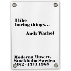 """Tuinposter """"I like boring things"""" - Andy Warhol (50x70cm)"""